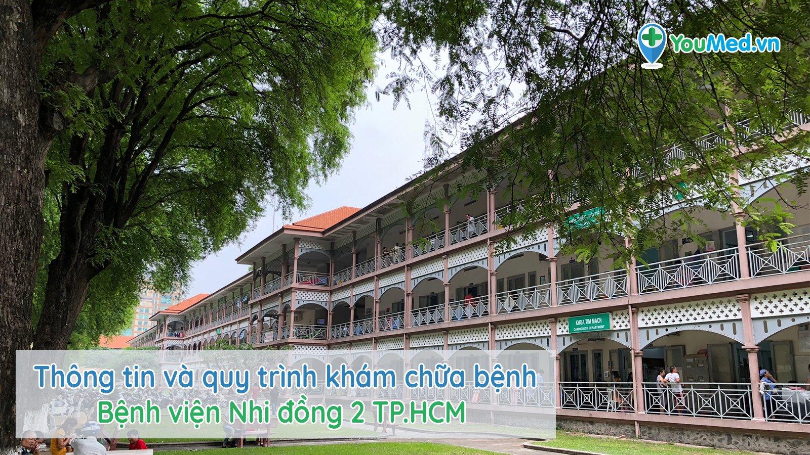 Bệnh viện Nhi đồng 2 TP.HCM và quy trình khám chữa bệnh