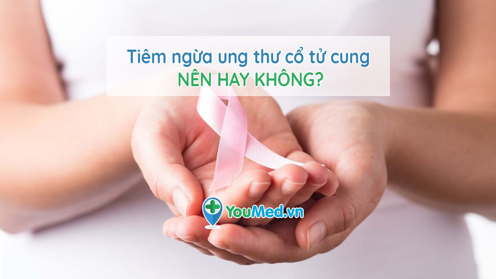 Tiêm ngừa ung thư cổ tử cung: nên hay không?