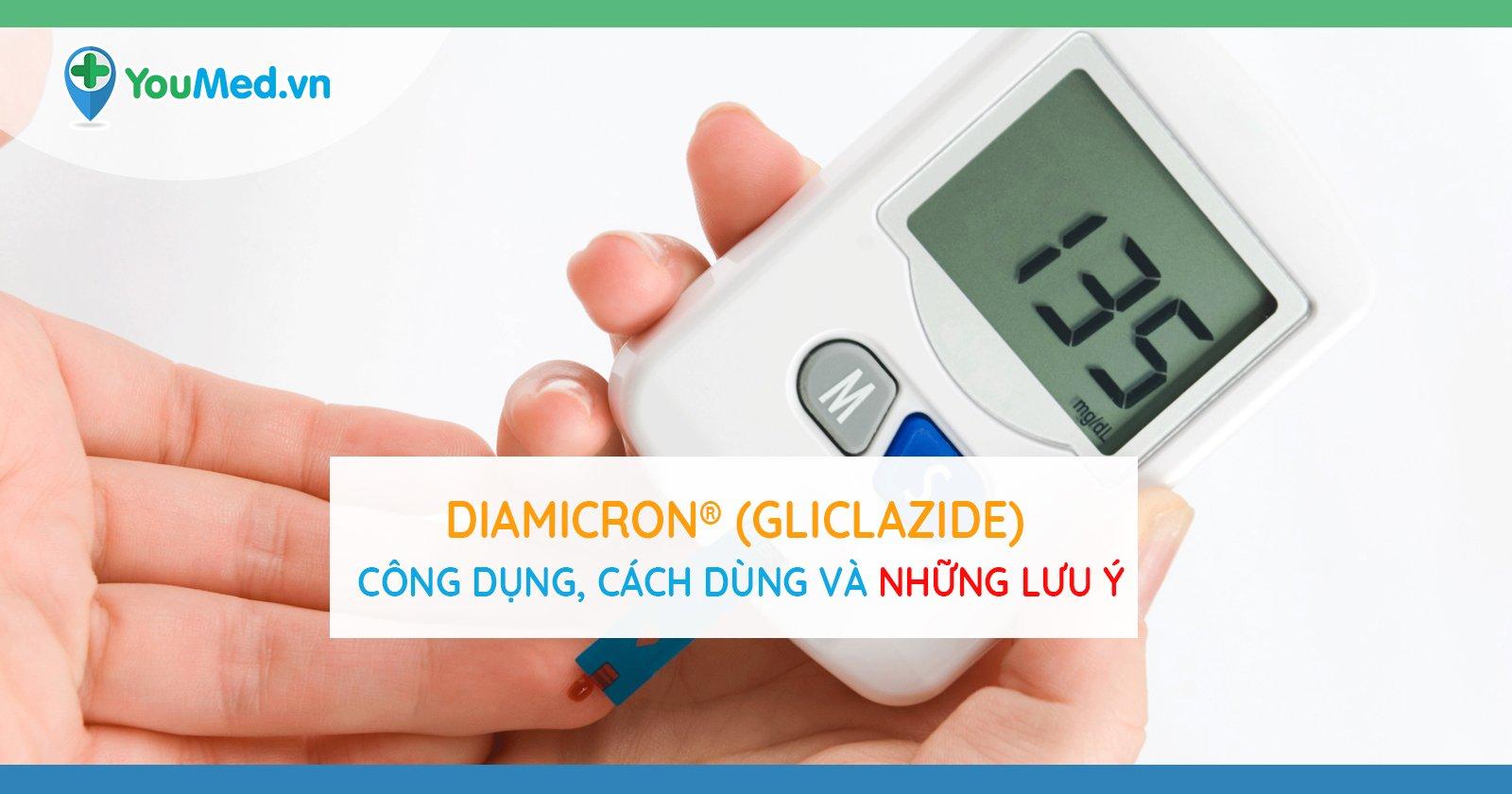 Diamicron® (Gliclazide) điều trị bệnh gì? Công dụng, cách dùng và những lưu ý