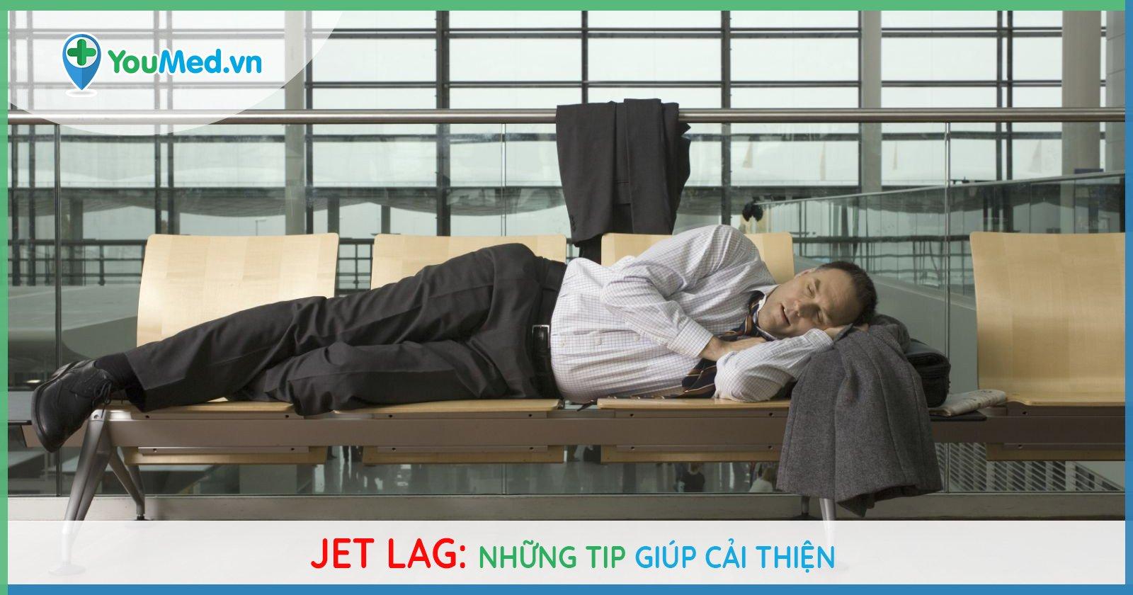 Jet lag: Những tip giúp cải thiện