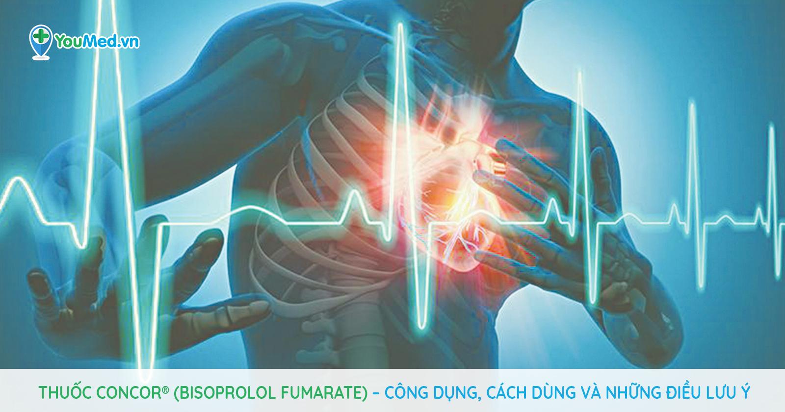 Thuốc Concor® (Bisoprolol fumarate) – Công dụng, cách dùng và những điều lưu ý