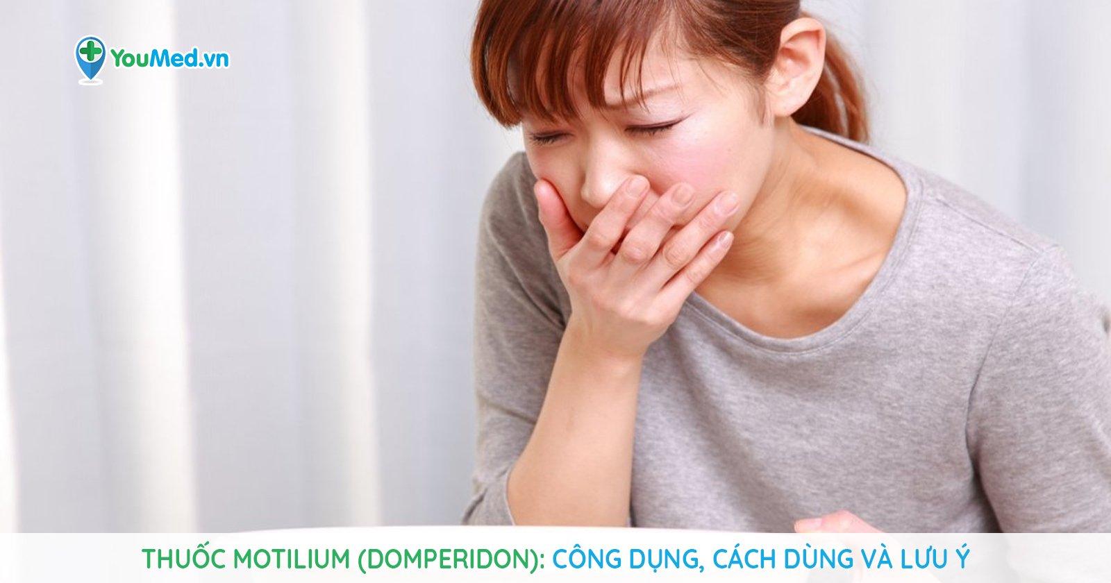 Thuốc Motilium (domperidon): Công dụng, cách dùng và những điều cần lưu ý