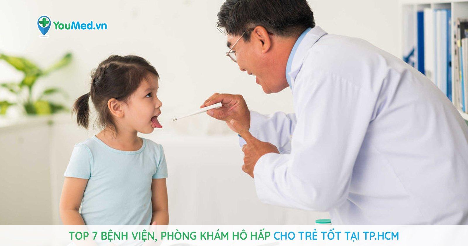 Top 7 bệnh viện, phòng khám khám hô hấp cho trẻ tốt tại TPHCM