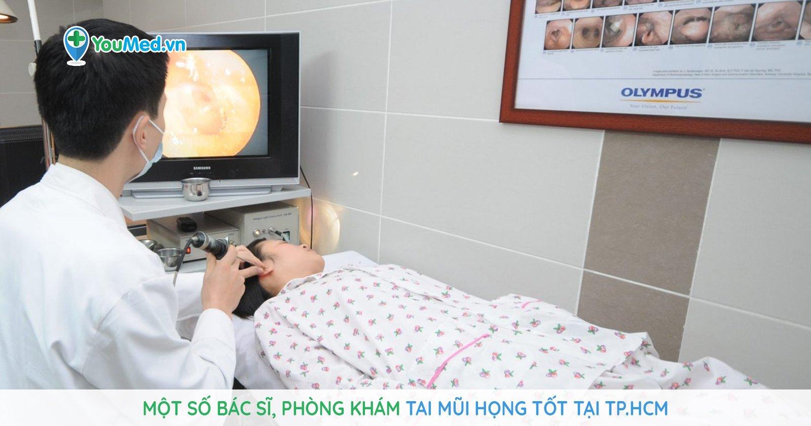 Một số bác sĩ, phòng khám Tai Mũi Họng tốt tại TP.HCM