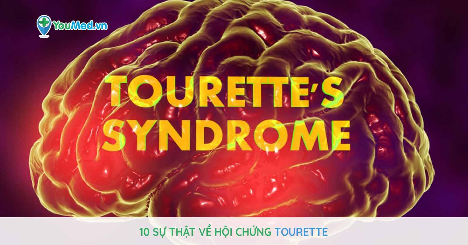 10 sự thật về hội chứng Tourette bạn không thể bỏ qua