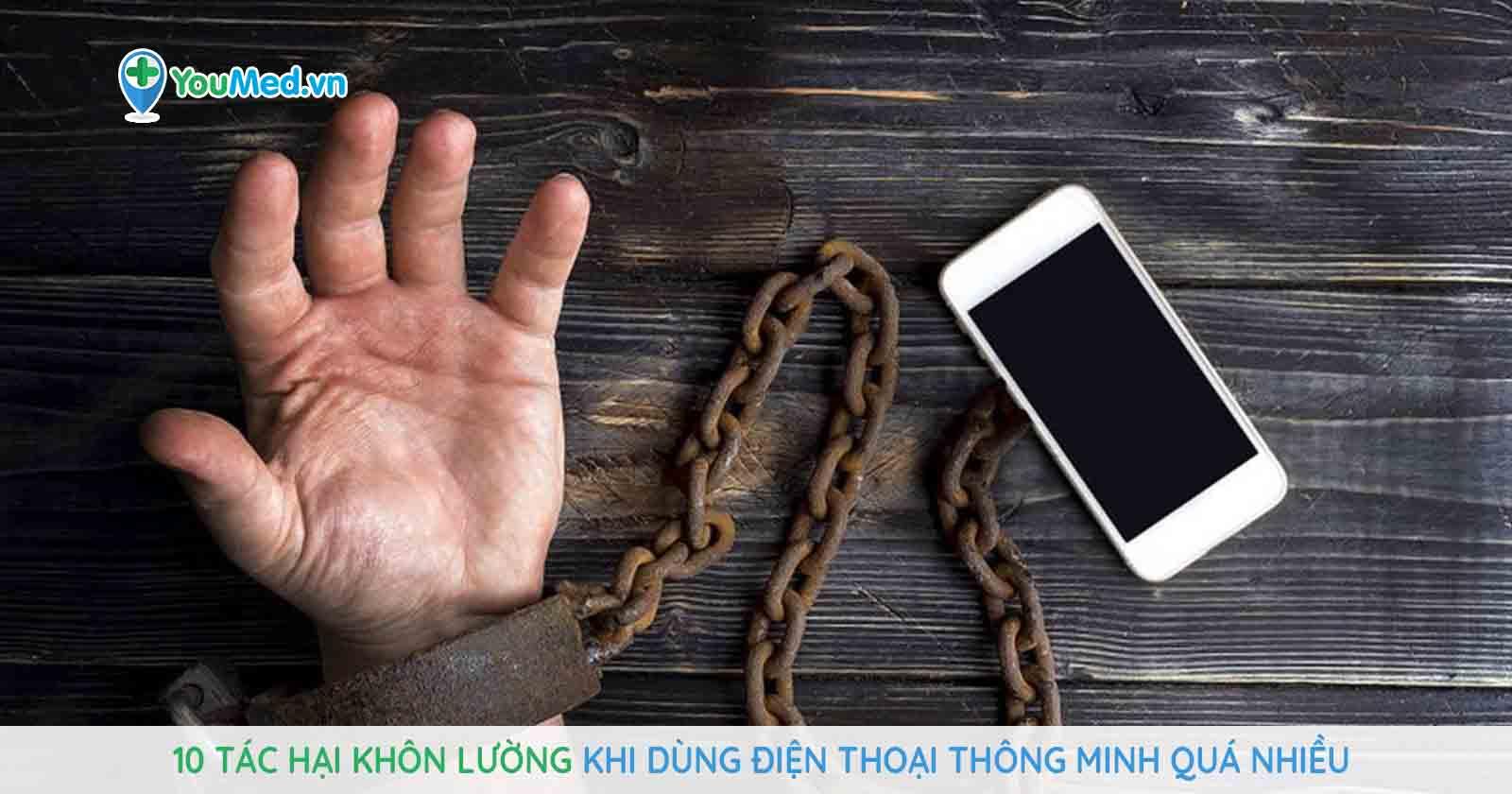 10 tác hại khôn lường khi dùng điện thoại thông minh quá nhiều