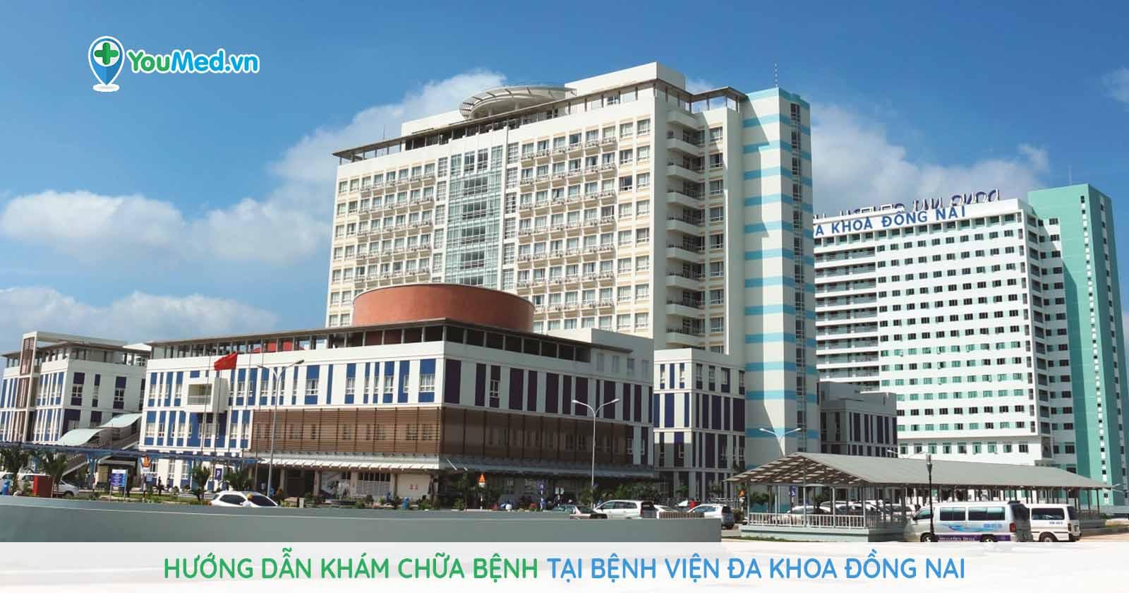 Hướng dẫn khám chữa bệnh tại Bệnh viện Đa khoa Đồng Nai