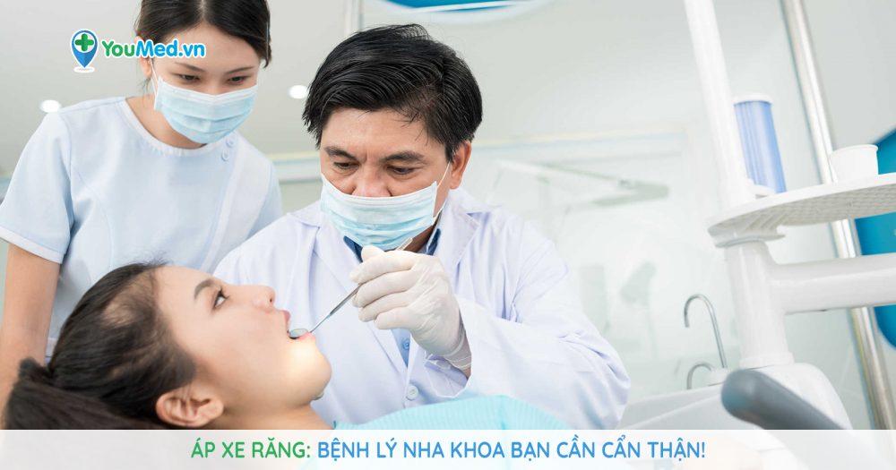 Áp xe răng: Bệnh lý nha khoa bạn cần cẩn thận!