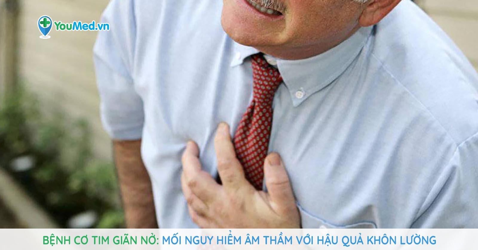 Bệnh cơ tim giãn nở: Mối nguy hiểm âm thầm với hậu quả khôn lường!