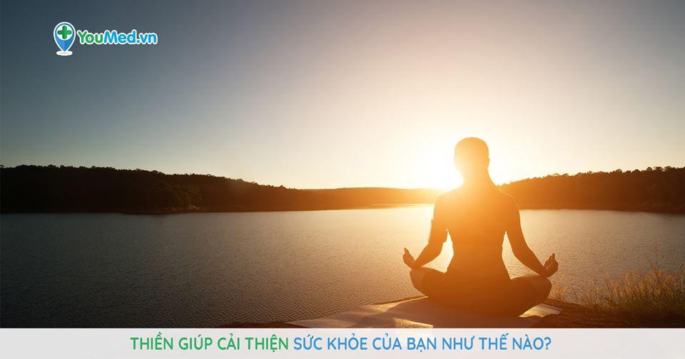 Thiền giúp cải thiện sức khỏe của bạn như thế nào?